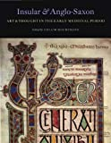 Insular and Anglo-Saxon Art and Thought in the Early Medieval Period, , 0983753709