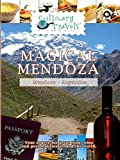 Culinary Travels - Magical Mendoza