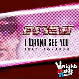 Dj joss feat Tokafun-I Wanna See You lyrics + traduzione ...