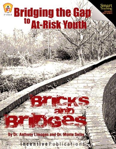 Bridging the Gap to At-Risk Kids: Bricks & Bridges (Smart Teaching: Pedagogy that Works)
