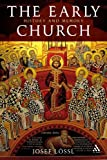 The Early Church : History and Memory, Lössl, Josef, 0567464644