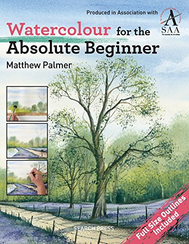 Watercolour for the Absolute Beginner: The Society for All Artists (ABSOLUTE BEGINNER ART) (Landscape Drawings For Beginners Step By Step)