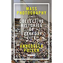 Mass Photography: Collective Histories of Everyday Life
