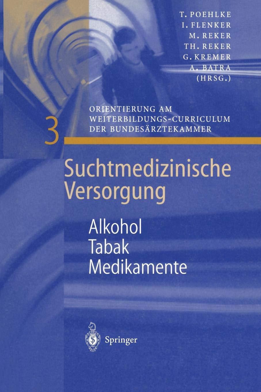 Alkohol   Tabak   Medikamente  Suchtmedizinische Versorgung  3  Band 3