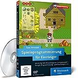 Spieleprogrammierung für Einsteiger, Steuerung, GUI, Grafik, Konzeption, Entwicklung und vieles mehr