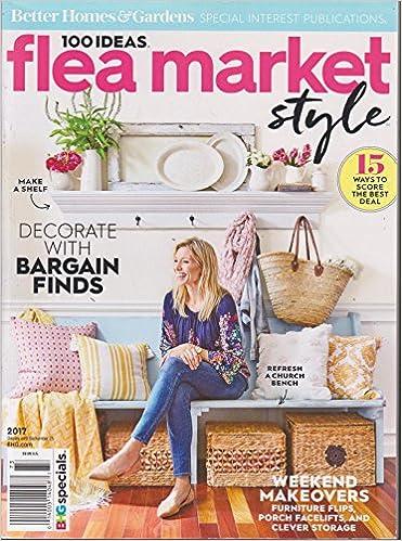 Better Homes U0026 Gardens 100 Ideas Flea Market Style Magazine 2017:  Amazon.com: Books