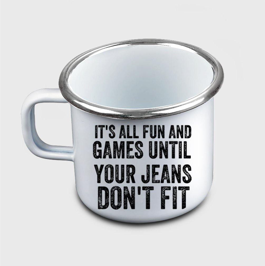 Style In Print ''It'S All Fun And Games Until Your Jeans…'' Funny Holidays #1 Metal Enamel Camping Mug