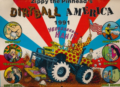 Zippy the Pinhead's Dirtball America: ()