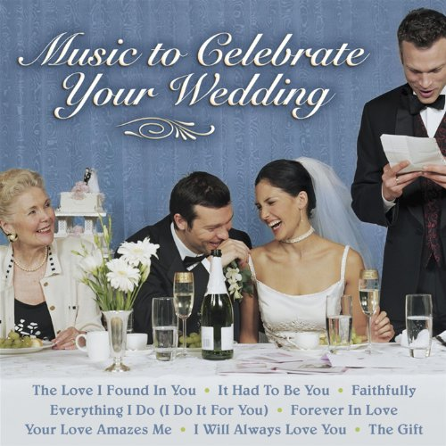 Music to Celebrate Your Wedding