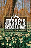 Jesse's Special Day, Patricia Sloan Maness, 1630045179