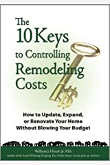 The 10 Keys to Controlling Remodeling Costs Kindle Edition