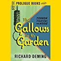 The Gallows in My Garden Audiobook by Richard Deming Narrated by Joe Barrett
