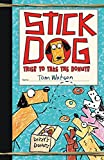 img - for Stick Dog Tries to Take the Donuts book / textbook / text book