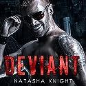 Deviant Hörbuch von Natasha Knight Gesprochen von: Philip Alces