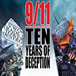 9/11: Ten Years of Deception | David Ray Griffin,Richard Gage,David Chandler,Kevin Ryan,Niels Harrit,Barbara Honegger,Peter Dale Scott