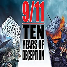 9/11: Ten Years of Deception Radio/TV Program by David Ray Griffin, Richard Gage, David Chandler, Kevin Ryan, Niels Harrit, Barbara Honegger, Peter Dale Scott Narrated by  full cast