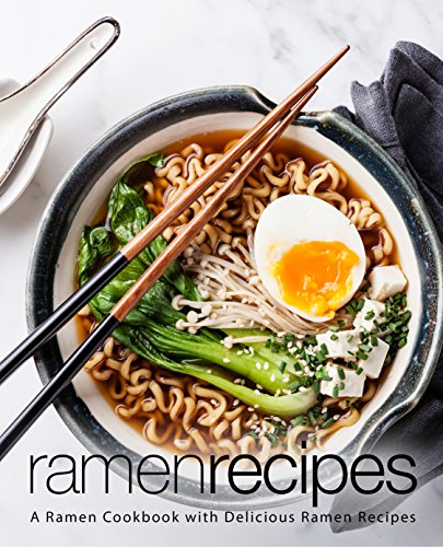 Ramen Recipes: A Ramen Cookbook with Delicious Ramen Recipes by BookSumo Press