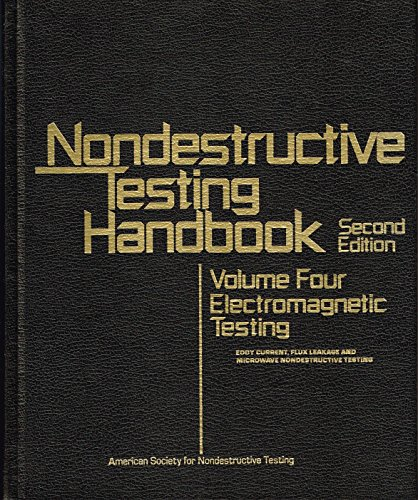 ing: Eddy Current, Flux Leakage, and Microwave Nondestructive Testing (Nondestructive Testing Handbook) ()