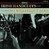 Irish Handcuffs/No Weather (Lp/Dl Card)