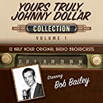 Yours Truly, Johnny Dollar, Collection 1 |  Black Eye Entertainment