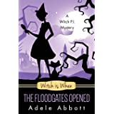 Witch Is When The Floodgates Opened (A Witch P.I. Mystery) (Volume 7)