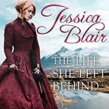 The Life She Left Behind Audiobook by Jessica Blair Narrated by Leslie Mackie