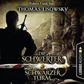 Schwarzer Turm (Die Schwerter 5) | Thomas Lisowsky