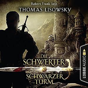 Schwarzer Turm (Die Schwerter 5) Hörbuch