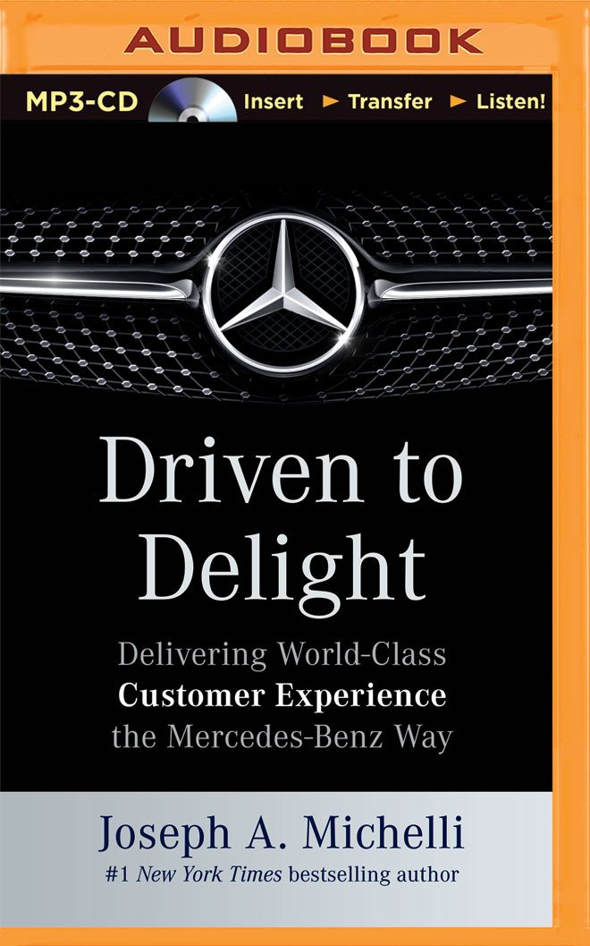 Driven to Delight: Delivering World-Class Customer Experience the ...