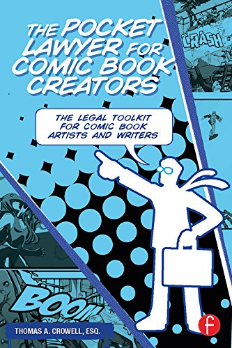 The Pocket Lawyer for Comic Book Creators: A Legal Toolkit for Comic Book Artists and Writers por Crowell Esq., Thomas A.