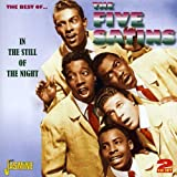 In The Still Of The Night - The Best Of... The Five Satins [ORIGINAL RECORDINGS REMASTERED] 2CD SET