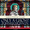 Only a Ghost! by Irenæus the Deacon