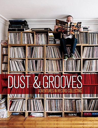 Dust & Grooves: Adventures in Record Collecting (Collector Record)