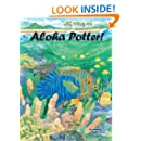 ALOHA POTTER! Bullying and Teasing Children's Picture Book (Life Skills Childrens eBooks Fully Illustrated Version 1)