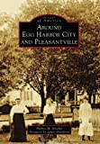 Around Egg Harbor City and Pleasantville, Dennis M. Niceler, 1467120731