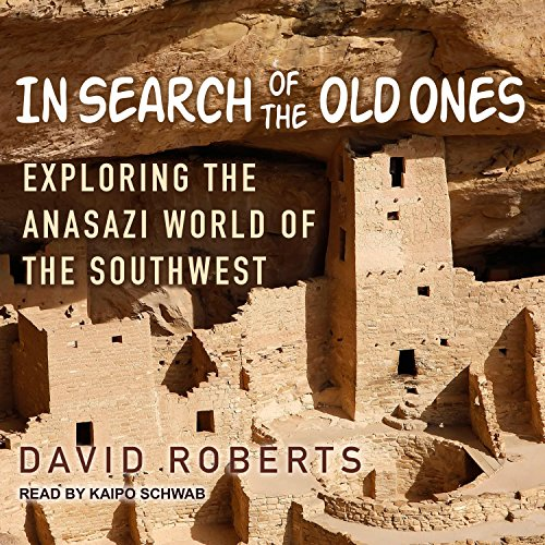 In Search of the Old Ones: Exploring the Anasazi World of the Southwest by Tantor Audio