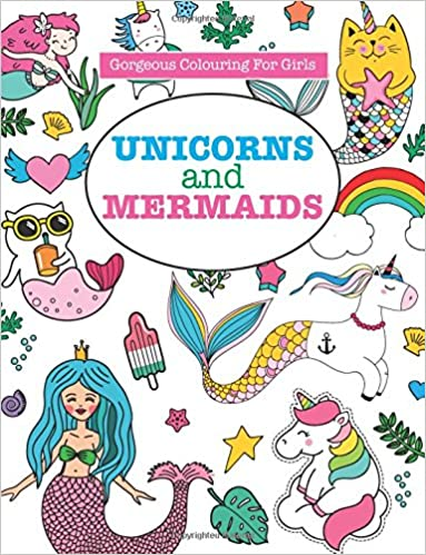 Gorgeous Colouring for Girls - Unicorns and Mermaids (Gorgeous ...