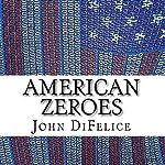 American Zeroes | John DiFelice
