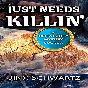 Just Needs Killin' Audiobook