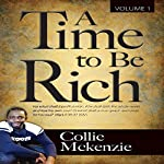 A Time to Be Rich, Book 1 | Collie Gregory Mckenzie
