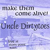 Make Them Come Alive by Uncle Dirtytoes (2001-12-18)