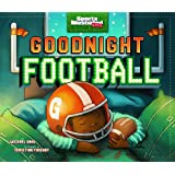 Goodnight Football (Fiction Picture Books) (Sports Illustrated Kids Bedtime Books)