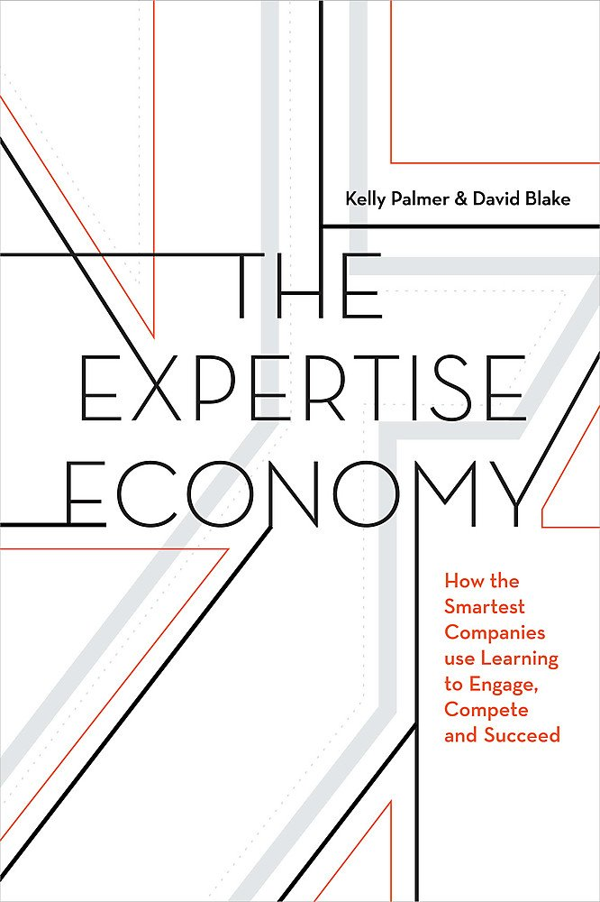 The Expertise Economy: How the smartest companies use learning to engage, compete, and succeed pdf epub