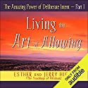 The Amazing Power of Deliberate Intent, Part I Hörbuch von Esther Hicks, Jerry Hicks Gesprochen von: Esther Hicks, Jerry Hicks