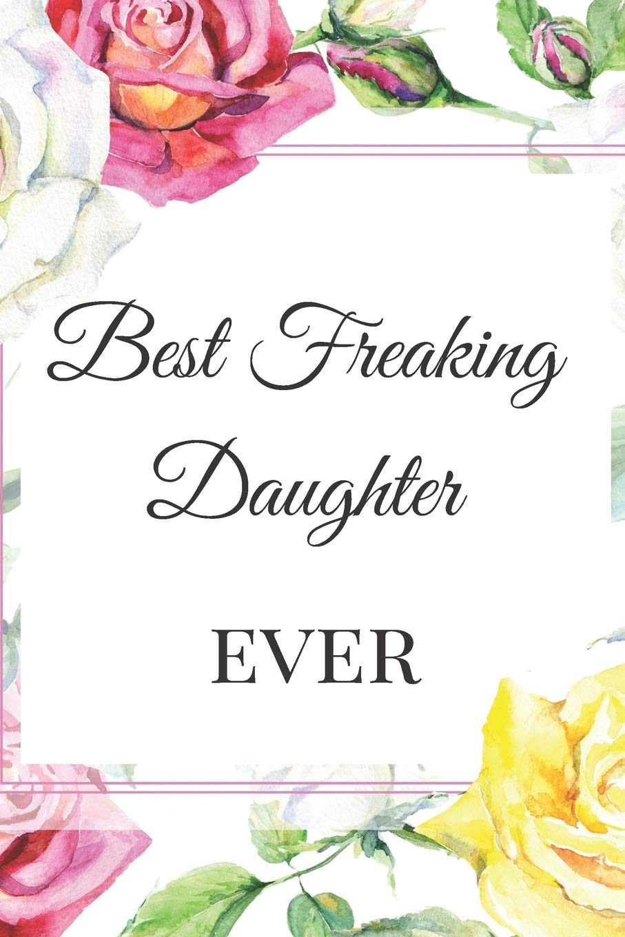 Buy Best Freaking Daughter Ever A Best Sarcasm Funny Quotes