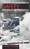Electrical and Instrumentation Safety for Chemical Processes, Richard J. Buschart, 0442238339