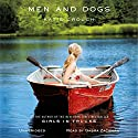 Men and Dogs: A Novel Audiobook by Katie Crouch Narrated by Gabra Zackman