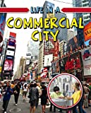 Life in a Commercial City, Trudee Romanek, 0778773914