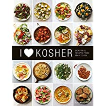 I Heart Kosher: Beautiful Recipes from My Kitchen