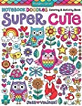 Notebook Doodles Super Cute: Coloring...